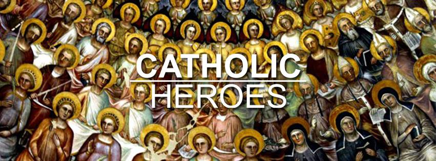 Catholic Heroes